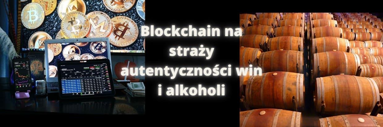 Blockchain na straży autentyczności win i alkoholi